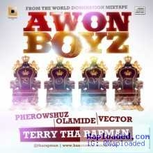 Terry Tha Rapman - Awon Boyz Ft Olamide, Pherowshuz & Vector
